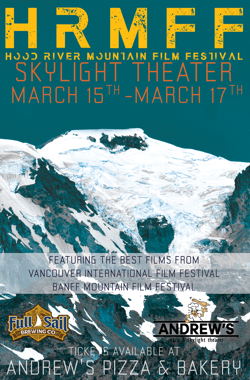 HOOD RIVER MOUNTAIN FILM FESTIVAL $20 ADMISSION ALL SHOWS