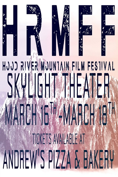 HOOD RIVER MOUNTAIN FILM FESTIVAL 2018 HELD OVER Mon & Thur @ 6:15